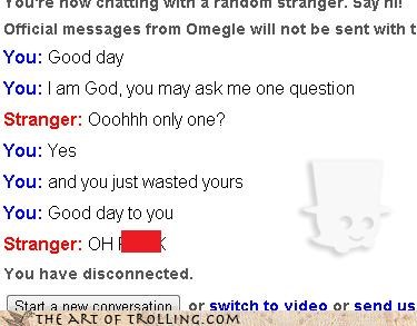 god messiah Omegle question wasted - 4375894784