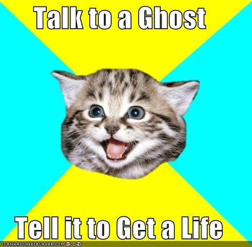 get a life ghost Happy Kitten - 4376474368