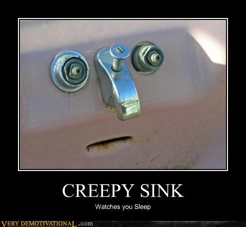 CREEPY SINK Watches you Sleep