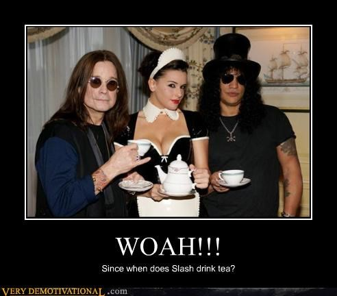 WOAH!!! Since when does Slash drink tea?