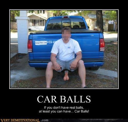 CAR BALLS If you don't have real balls, at least you can have... Car Balls!