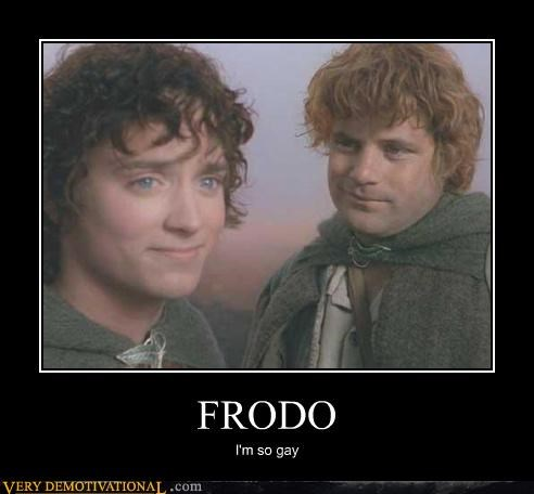 FRODO I'm so gay