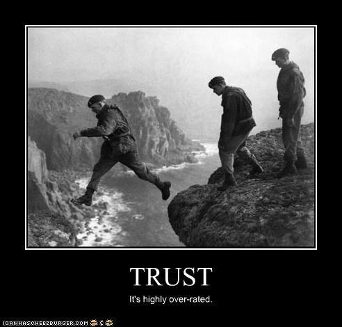 TRUST It's highly over-rated.