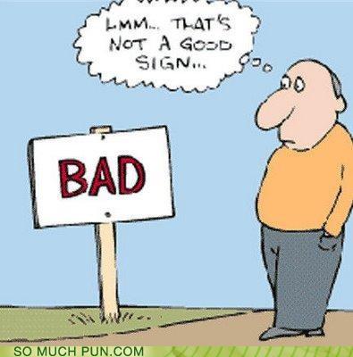 bad good literalism negation not reading sign - 4383517952