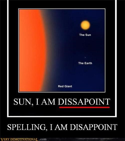 FAIL,spelling,i am disappoint