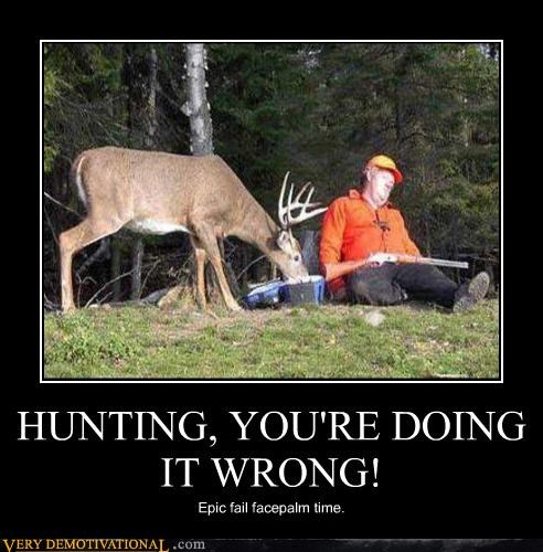 wtf FAIL youre-doing-it-wrong deer hunting