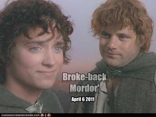 Broke-back Mordor' April 6 2011