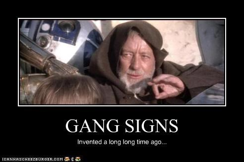 GANG SIGNS Invented a long long time ago...