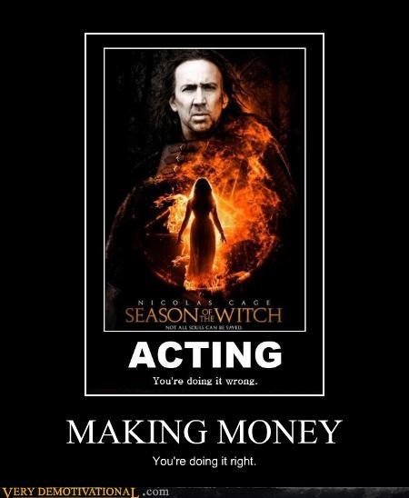 doing it right,nicholas cage,making money