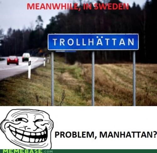 manhattan Meanwhile Memes problem Sverige Sweden trollhattan - 4388150016