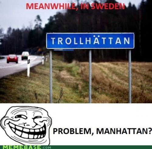 manhattan Meanwhile Memes problem Sverige Sweden trollhattan - 4388150016