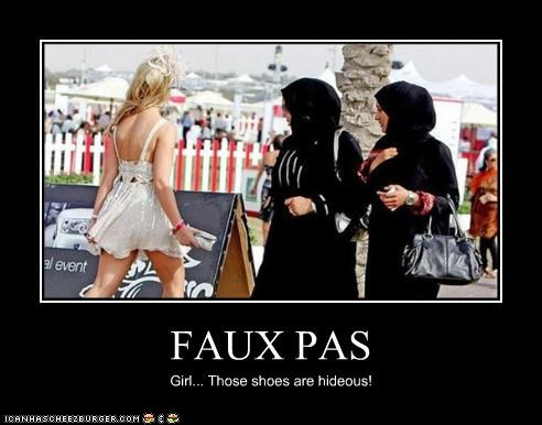 FAUX PAS Girl... Those shoes are hideous!
