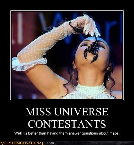 MISS UNIVERSE CONTESTANTS Well it's better than having them answer questions about maps.