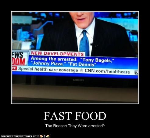 FAST FOOD The Reason They Were arrested^
