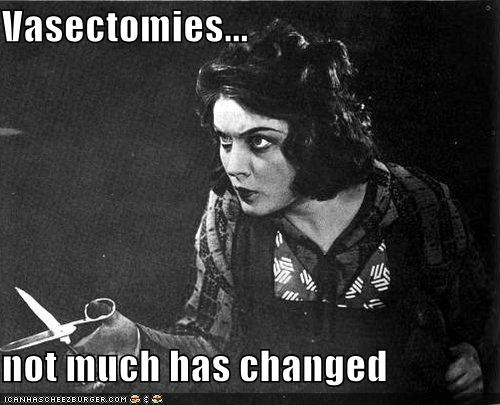Vasectomies... not much has changed