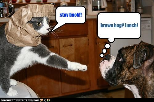 brown bag? lunch! stay back!!