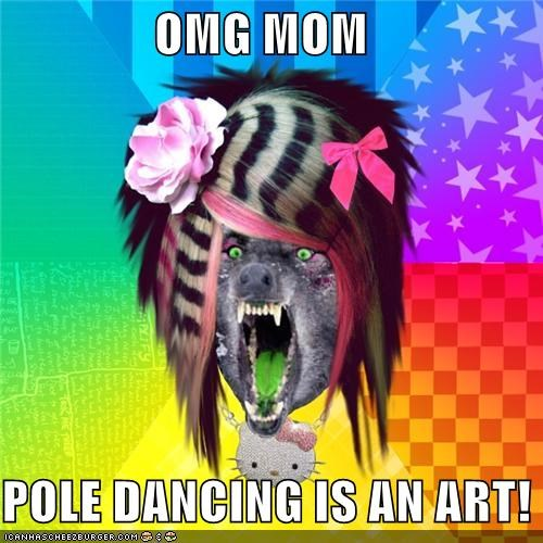 OMG MOM POLE DANCING IS AN ART!
