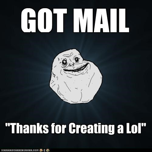 "GOT MAIL ""Thanks for Creating a Lol"""