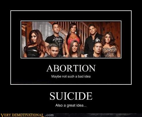SUICIDE Also a great idea...