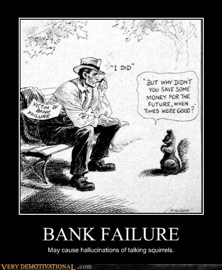 bank,squirrels,hallucination,faliure