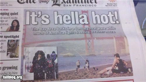 failboat g rated headline Heat hot newspaper not fair oh California Probably bad News snow weather - 4398308608