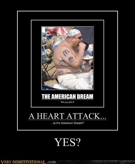 america,good idea,heart attack,yes