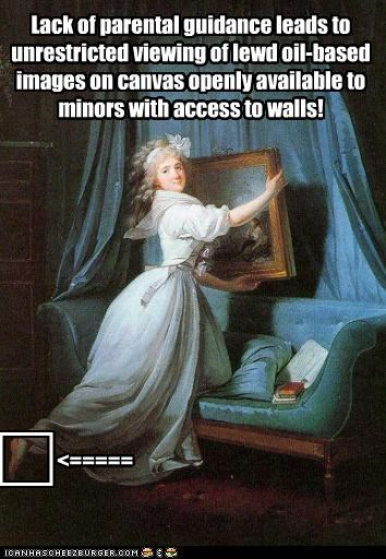 c <===== Lack of parental guidance leads to unrestricted viewing of lewd oil-based images on canvas openly available to minors with access to walls!