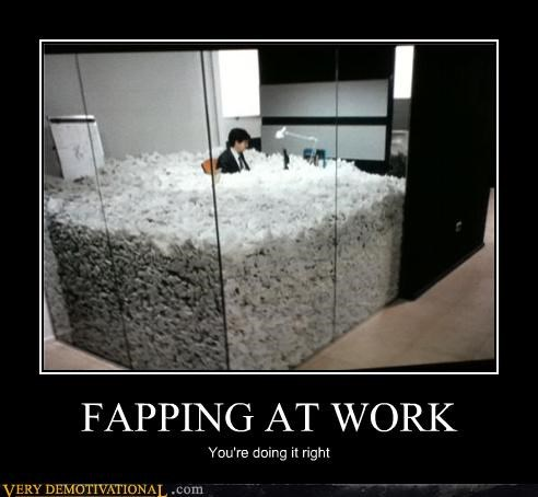 doing it right fapping Office tissue work wtf