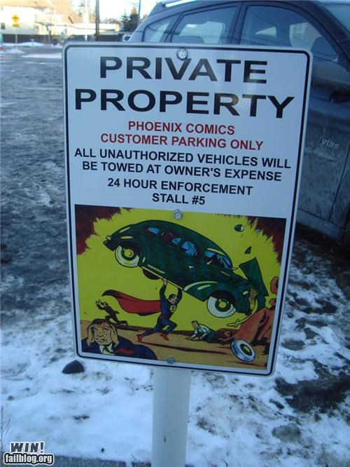awesome at work,nerdgasm,no parking,signs,superman,warning