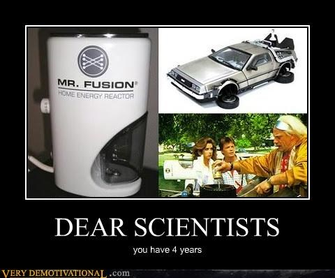 DEAR SCIENTISTS you have 4 years
