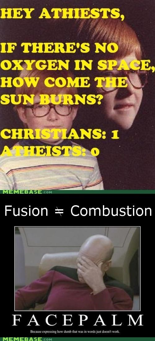 atheist christian combustion facepalm fusion Memes oxygen Reframe space - 4403475968