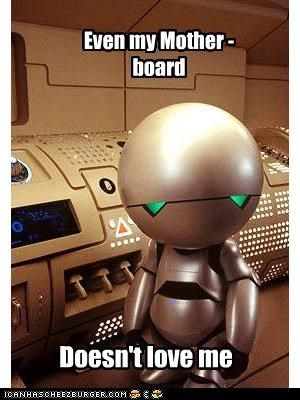 depressed,glad,marvin,motherboard,puns,robot