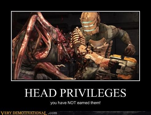 head,dead space,privilege