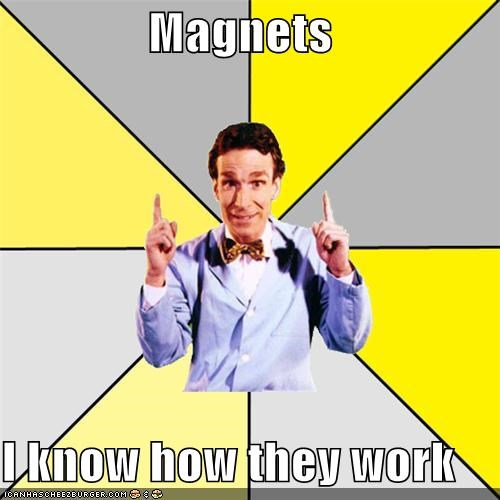bill nye the science guy,i-know-how-they-work,magnets
