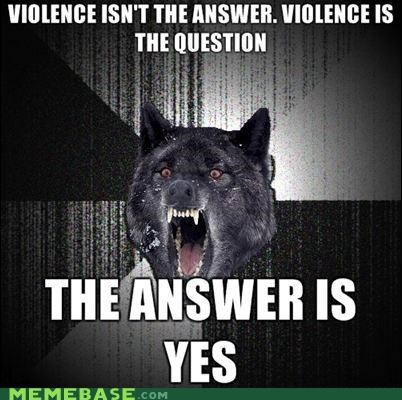 answer,Insanity Wolf,question,violence,yes