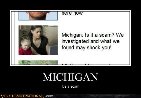 MICHIGAN It's a scam