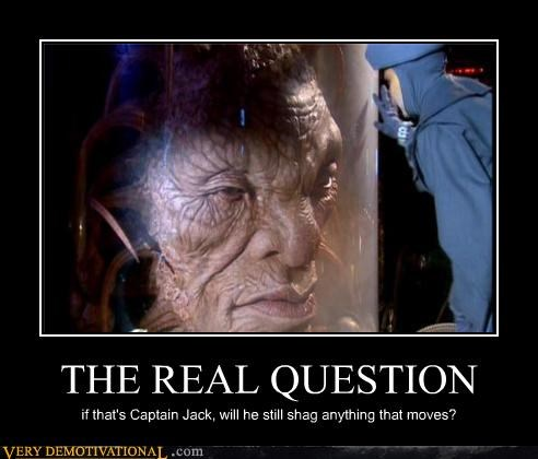 THE REAL QUESTION if that's Captain Jack, will he still shag anything that moves?