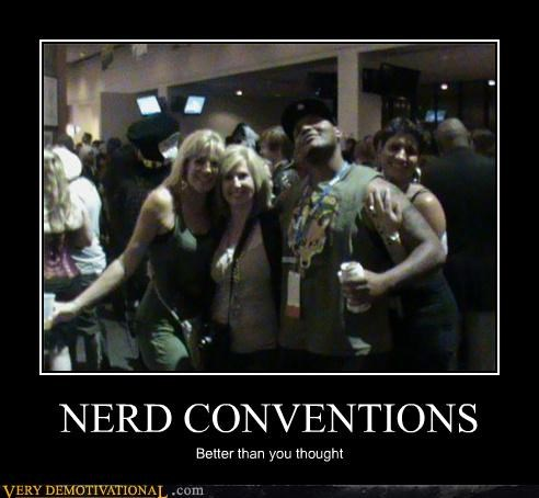 NERD CONVENTIONS Better than you thought