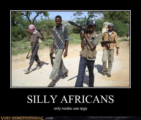 SILLY AFRICANS only noobs use rpgs