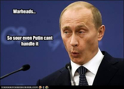 Warheads... So sour even Putin cant handle it