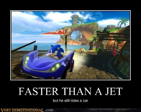 FASTER THAN A JET but he still rides a car