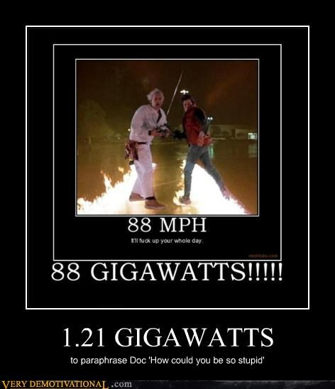 back to the future 1.21 Gigawatts idiots