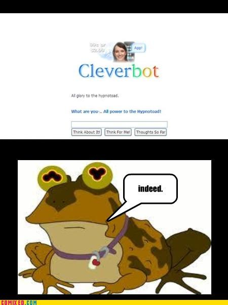 all glory to the hypnotoad,animals,Cleverbot,hypnotoad