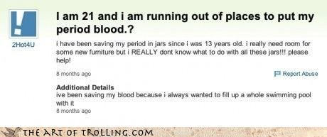 Blood huh jar period pool Yahoo Answer Fails - 4412427520