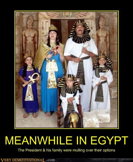 MEANWHILE IN EGYPT The President & his family were mulling over their options