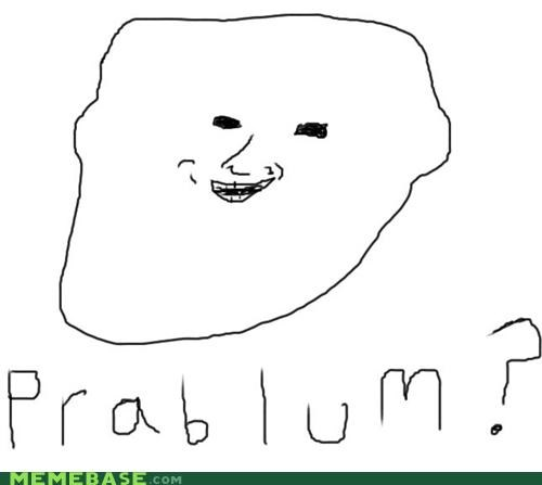 derp drawing Memes mor dor problem trollface - 4412989184