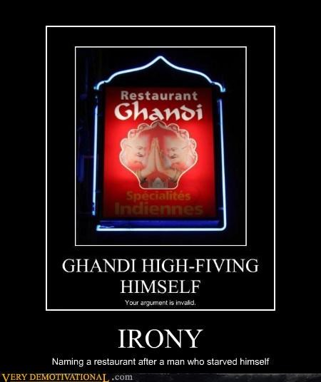 Ghandi,irony,restaurant,starving