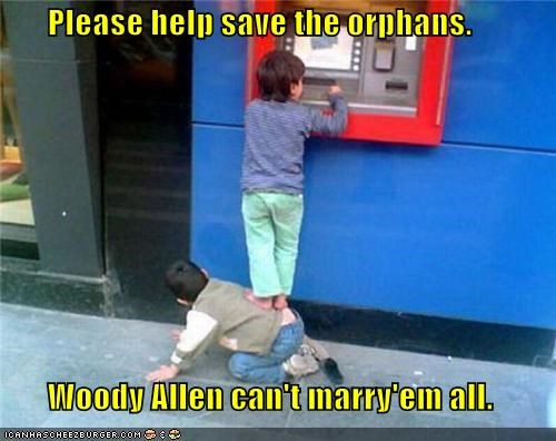ATM banks marriage money orphans poor woody allen