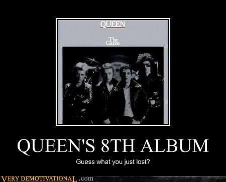 QUEEN'S 8TH ALBUM Guess what you just lost?