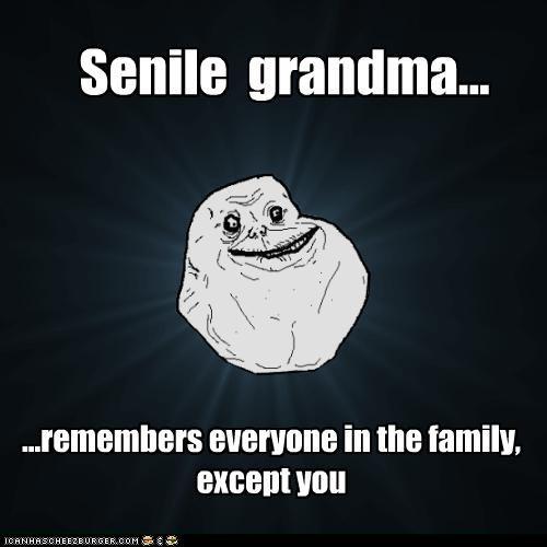 doesnt-remember forever alone grandma senilre - 4415388672